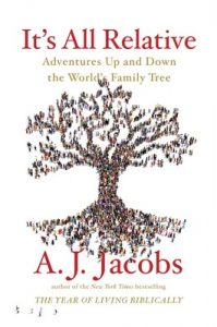 It's All Relative: Adventures Up and Down the World's Family Tree – A. J. Jacobs [ePub & Kindle] [English]