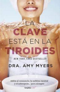 La clave está en la tiroides (Colección Vital): Adiós al cansancio, la neblina mental y el sobrepeso… para siempre – Amy Myers [ePub & Kindle]