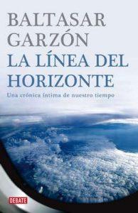 La línea del horizonte: Una crónica íntima de nuestro tiempo – Baltasar Garzón [ePub & Kindle]