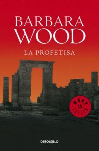 La profetisa – Barbara Wood [ePub & Kindle]