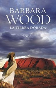 La tierra dorada – Barbara Wood [ePub & Kindle]