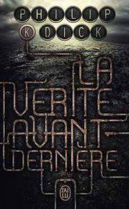 La vérité avant-dernière (J'ai lu Science-fiction) – Philip K. Dick, Alain Dorémieux [ePub & Kindle] [French]