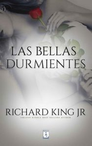 Las Bellas Durmientes – Richard King Jr [ePub & Kindle]