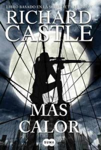 Más calor (Serie Castle 8) – Richard Castle [ePub & Kindle]