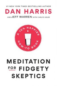 Meditation for Fidgety Skeptics: A 10% Happier How-to Book – Dan Harris, Jeffrey Warren [ePub & Kindle] [English]