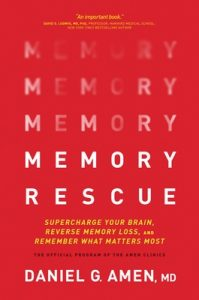 Memory Rescue: Supercharge Your Brain, Reverse Memory Loss, and Remember What Matters Most – Dr. Daniel G. Amen [ePub & Kindle] [English]