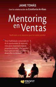 Mentoring en ventas: Dedicado a mi alumno que no sabía vender – Jaume Tomás Campa [ePub & Kindle]