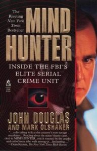 Mindhunter: Inside the FBI's Elite Serial Crime Unit – John E. Douglas, Mark Olshaker [ePub & Kindle] [English]