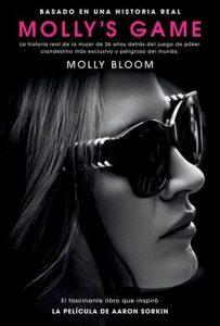 Molly's Game: La historia real de la mujer de 26 años detrás del juego de póker clandestino más exclusivo y peligroso del mundo – Molly Bloom [ePub & Kindle]