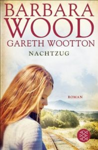 Nachtzug: Roman – Barbara Wood, Gareth Wootton [ePub & Kindle] [German]