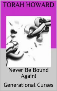 Never Be Bound Again!: Generational Curses – Torah Howard [ePub & Kindle] [English]