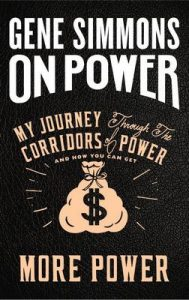 On Power: My Journey Through the Corridors of Power and How You Can Get More Power – Gene Simmons [ePub & Kindle] [English]