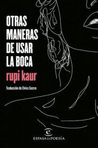 Otras maneras de usar la boca – Rupi Kaur, Elvira Sastre Sanz [ePub & Kindle]