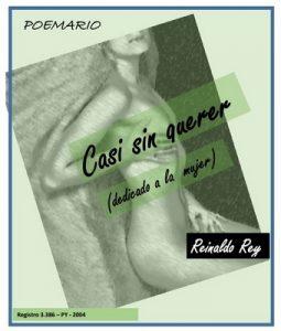 Poemario «Casi sin Querer» : de Reinaldo Rey – Ladislao Casco Tamay [ePub & Kindle]