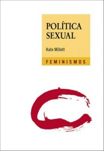 Política sexual (Feminismos) – Kate Millett [ePub & Kindle]