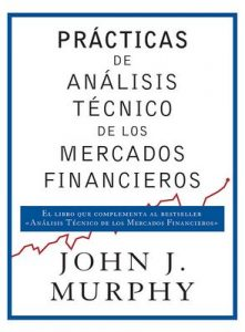 Prácticas de análisis técnico de los mercados financieros – John J. Murphy, Adrià de Gispert Ramis [ePub & Kindle]