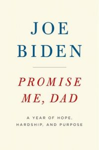 Promise Me, Dad: A Year of Hope, Hardship, and Purpose – Joe Biden [ePub & Kindle] [English]