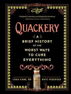 Quackery: A Brief History of the Worst Ways to Cure Everything – Lydia Kang, Nate Pedersen [ePub & Kindle] [English]