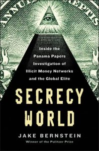 Secrecy World: Inside the Panama Papers Investigation of Illicit Money Networks and the Global Elite – Jake Bernstein [ePub & Kindle] [English]