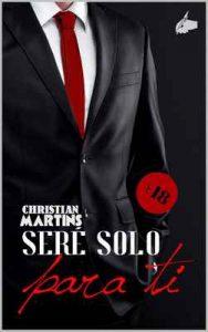 Seré solo para ti: (Bilogía completa) – Christian Martins [ePub & Kindle]
