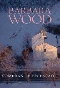 Sombras del pasado – Barbara Wood [ePub & Kindle]