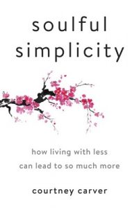 Soulful Simplicity: How Living with Less Can Lead to So Much More – Courtney Carver [ePub & Kindle] [English]
