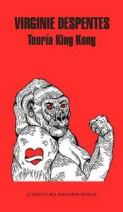 Teoría King Kong – Virginie Despentes [ePub & Kindle]