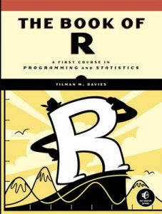 The Book of R: A First Course in Programming and Statistics – Tilman M. Davies [ePub & Kindle] [English]