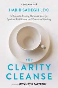 The Clarity Cleanse: 12 Steps to Finding Renewed Energy, Spiritual Fulfilment and Emotional Healing – Habib Sadeghi, Gwyneth Paltrow [ePub & Kindle] [English]