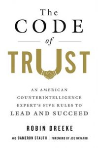 The Code of Trust: An American Counterintelligence Expert's Five Rules to Lead and Succeed – Robin Dreeke, Cameron Stauth [ePub & Kindle] [English]