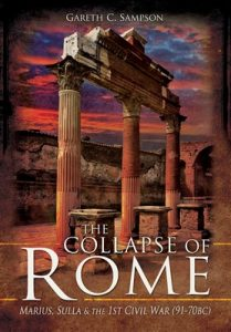 The Collapse of Rome: Marius, Sulla and the First Civil War – Gareth C. Sampson [ePub & Kindle] [English]