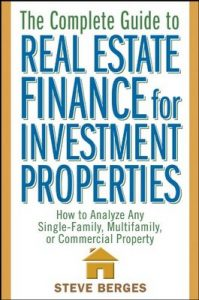 The Complete Guide to Real Estate Finance for Investment Properties: How to Analyze Any Single-Family, Multifamily, or Commercial Property – Steve Berges [ePub & Kindle] [English]