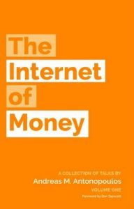 The Internet of Money – Andreas M. Antonopoulos [ePub & Kindle] [English]