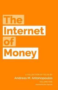 The Internet of Money – Andreas M. Antonopoulos [ePub & Kindle] [English]