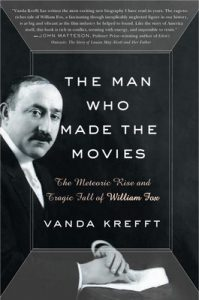 The Man Who Made the Movies: The Meteoric Rise and Tragic Fall of William Fox – Vanda Krefft [ePub & Kindle] [English]