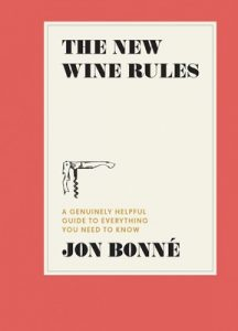 The New Wine Rules: A Genuinely Helpful Guide to Everything You Need to Know – Jon Bonne [ePub & Kindle] [English]