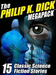 The Philip K. Dick MEGAPACK ®: 15 Classic Science Fiction Stories – Philip K. Dick [ePub & Kindle] [English]