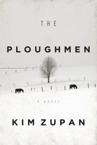 The Ploughmen: A Novel – Kim Zupan [ePub & Kindle] [English]