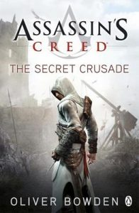 The Secret Crusade: Assassin's Creed Book 3 – Oliver Bowden [ePub & Kindle] [English]