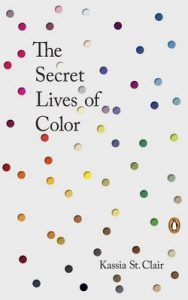 The Secret Lives of Color – Kassia St Clair [ePub & Kindle] [English]