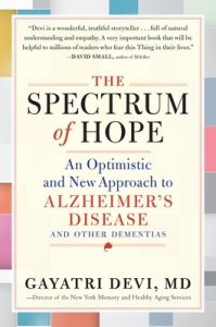 The Spectrum of Hope: An Optimistic and New Approach to Alzheimer's Disease and Other Dementias – Gayatri Devi [ePub & Kindle] [English]