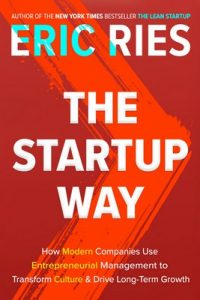 The Startup Way: How Modern Companies Use Entrepreneurial Management to Transform Culture and Drive Long-Term Growth – Eric Ries [ePub & Kindle] [English]