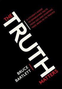 The Truth Matters: A Citizen's Guide to Separating Facts from Lies and Stopping Fake News in ItsTracks – Bruce Bartlett [ePub & Kindle] [English]
