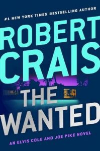 The Wanted (Elvis Cole and Joe Pike) – Robert Crais [ePub & Kindle] [English]