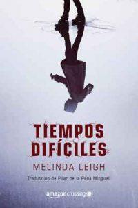 Tiempos difíciles (Scarlet Falls nº 1) – Melinda Leigh, Pilar de la Peña Minguell [ePub & Kindle]