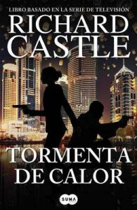 Tormenta de calor (Serie Castle 9) – Richard Castle [ePub & Kindle]