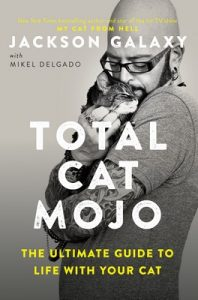 Total Cat Mojo: The Ultimate Guide to Life with Your Cat – Jackson Galaxy [ePub & Kindle] [English]