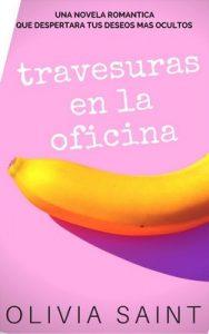 Travesuras en la Oficina: Novela Romántica Bisexual (Romance nº 1) – Olivia Saint [ePub & Kindle]