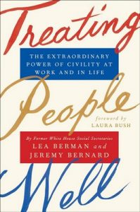 Treating People Well: The Extraordinary Power of Civility at Work and in Life – Lea Berman, Jeremy Bernard [ePub & Kindle] [English]
