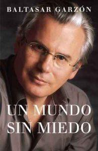 Un mundo sin miedo – Baltasar Garzón [ePub & Kindle]